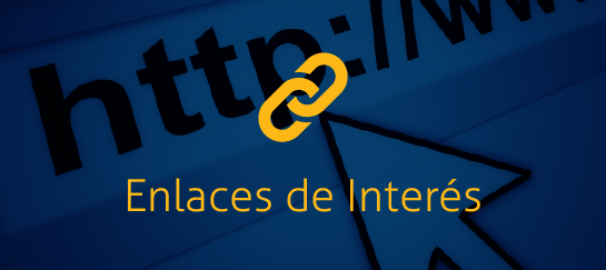 Enlaces de Interés - Links for interest